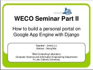 How To Build A Personal Portal On Google App Engine With Django