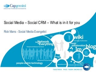 Social Media - Social CRM - What is in it for you