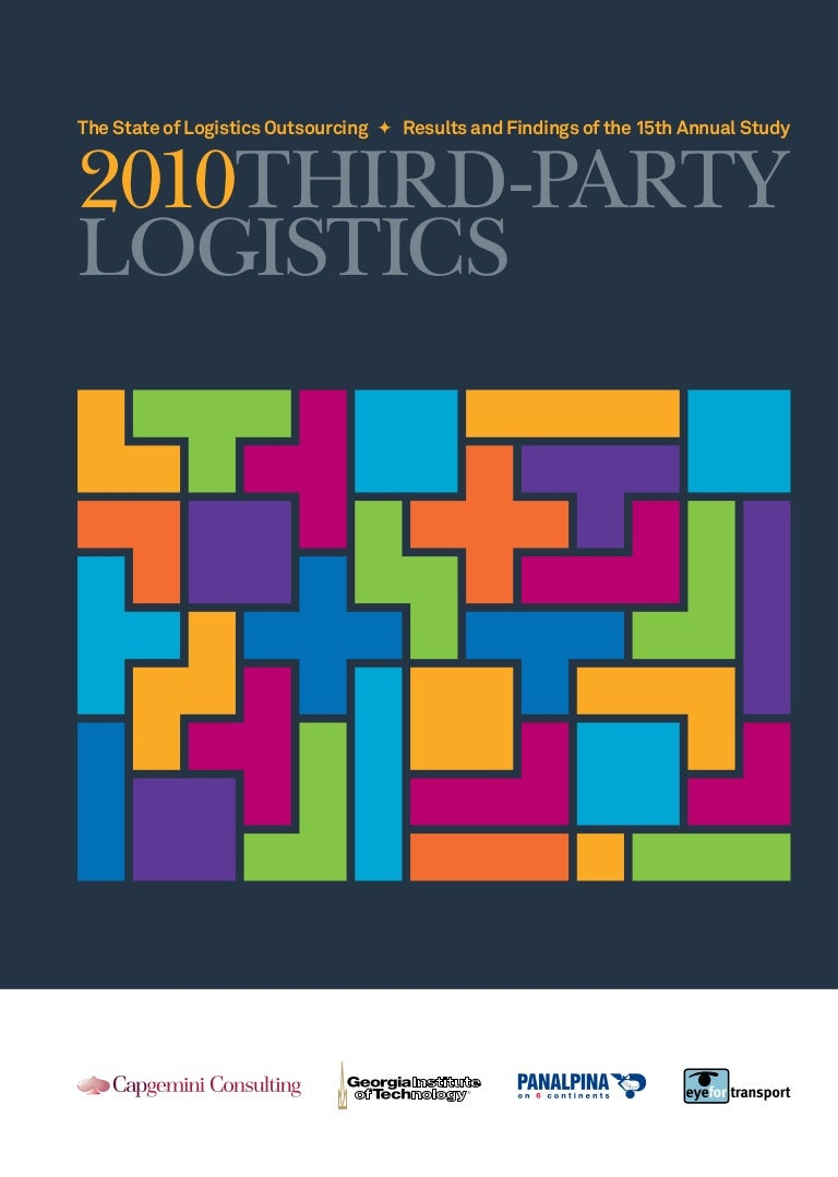 The State of Logistics Outsourcing; 2010 Third Party Logistics Study