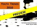 (Graham Brown mobileYouth) 2010 Youth Trends Report Preview