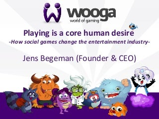 Playing is a core human desire - How social games change the entertainment industry