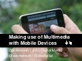 Using multimedia with mobile