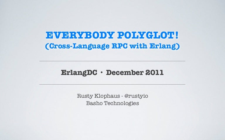 Everybody Polyglot! - Cross-Language RPC with Erlang