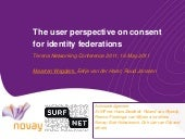 The user perspective on consent for identity federations (TNC 2011)