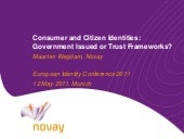 Consumer and Citizen Identities: Government Issued or Trust Frameworks? (European Identity Conference 2011)