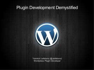 Wordpress Plugin Development Demystified