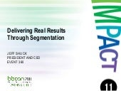 Deliver Real Results Through Segmentation