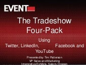 Tradeshow 4-Pack: Using Twitter, Facebook, LinkedIn and YouTube