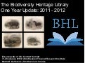 The Biodiversity Heritage Library: One Year Update: 2011 - 2012