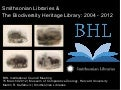 Smithsonian Libraries & The Biodiversity Heritage Library: 2004-2012