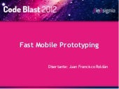 Code Blast 2012 - Fast Mobile Prototyping