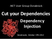 Cut your Dependencies with Dependency Injection - .NET User Group Osnabrueck