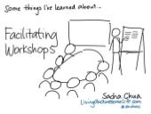 Some things I've learned about... Facilitating Workshops