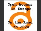 Open Access in Europe. On the Road to 2020