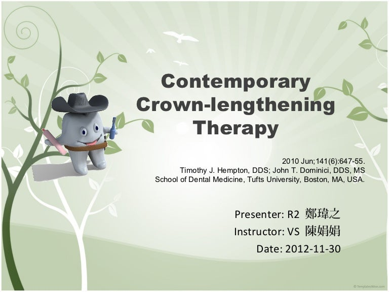 Contemporary Crown Lengthening Therapy Why would i need crown lengthening? contemporary crown lengthening therapy