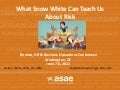 What Snow White Can Teach Us About Risk Management