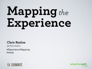 IA Summit 2012: Mapping the Experience