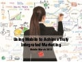 Using Mobile to Achieve Truly Integrated Marketing - Curt Prins