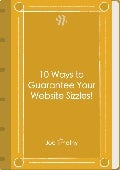 10 ways to guarantee your website sizzles