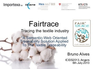 Fairtrace - A Semantic-Web Oriented Traceability Solution Applied To The Textile Traceability