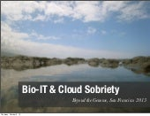 Bio-IT & Cloud Sobriety: 2013 Beyond The Genome Meeting