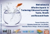 Motivational & Affective Aspects in Technology Enhanced Learning: Topics, Results, and Research Route