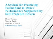 A System for Practicing Formations in Dance Performance Supported by Self-Propelled Screen (20130308 AH2013 shuhei tsuchida)