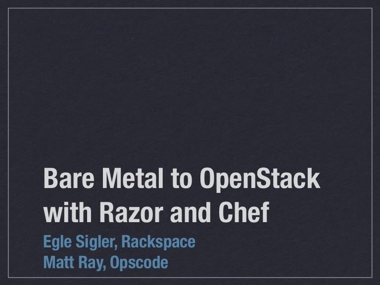 Bare Metal to OpenStack with Razor and Chef