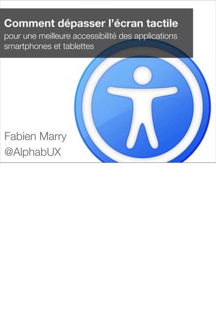 """FLUPA UX-Day 2013 : Fabien Marry """"Comment dépasser l'écran tactile pour une meilleure accessibilité des applications smartphones et tablettes ?"""""""