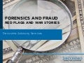 Forensics and Fraud: Red Flags and War Stories
