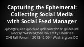 Capturing the Ephemeral: Collecting Social Media with Social Feed Manager