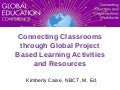 Connecting Classrooms through Global Project Based Learning Activities and Resources