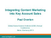 Integrating Content Marketing into Key Account Sales, Presented at GSSI 2013