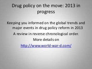 Drug Policy Reform: 2013 in progress 2013-01-29