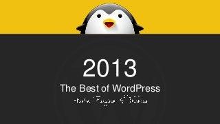 2013 The Best of WordPress: Hosts, Plugins & Themes