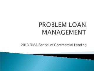 RMA-SOCL: Problem Loan Management (Bill Stanton & Terri Thomas)