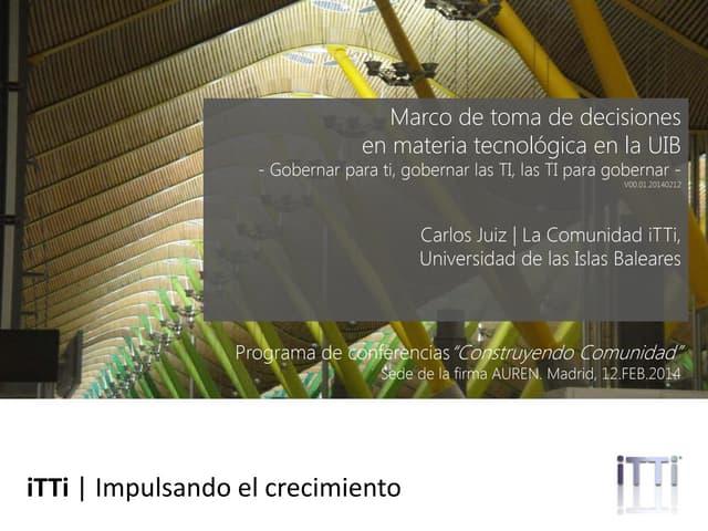 Rendicion de cuentas sobre TI. Marco de toma de decisiones en materia tecnologica en la UIB (Spanish)
