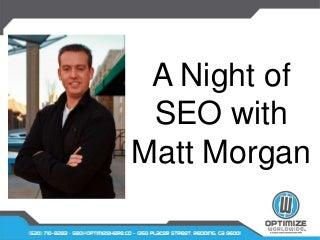 A Night of #SEO with Expert Matt Morgan