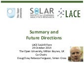 Summary and Next Steps for the LACE SoLAR Flare