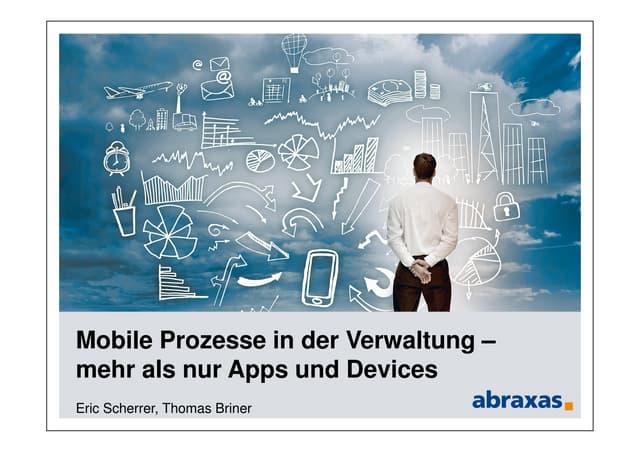 Mobile Prozesse in der Verwaltung – mehr als nur Apps und Devices