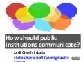 How should public institutions communicate