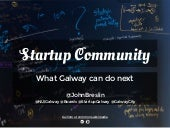 Startup Community: What Galway Can Do Next