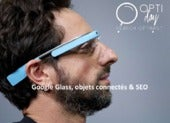 Synodiance > Google Glass, objets connectés et SEO > Optiday > 28/11/2014
