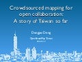 Crowdsourced mapping for open collaboration: A story of Taiwan so far