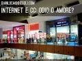 Centri commerciali, internet, odio e amore