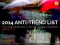 2014 ANTI-trend List for Workers in 2014