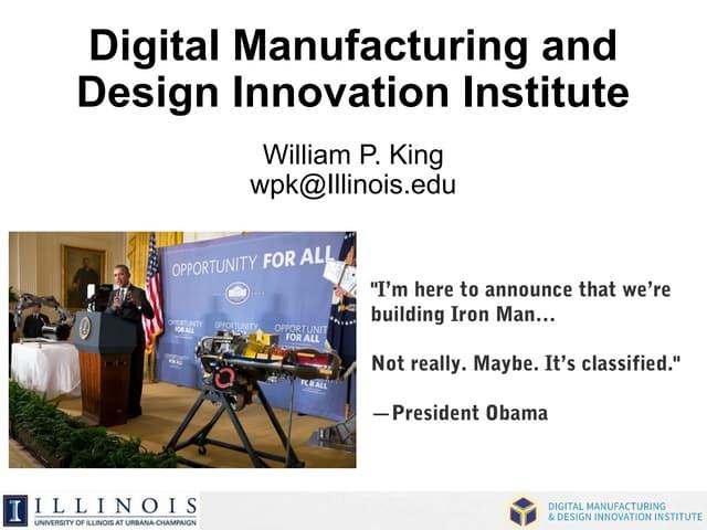 Digital Manufacturing and Design Innovation Institute