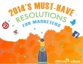2014's must have resolutions for marketers