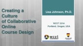 2014 WCET Creating a Culture of Collaborative Online Course Design