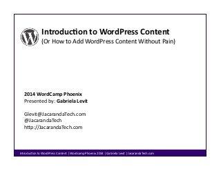 2014 WordCamp Phoenix Presentation: Introduction to WordPress Content